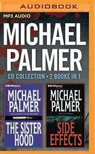 Michael Palmer - Collection: the Sisterhood and Side Effects : The Sisterhood a…