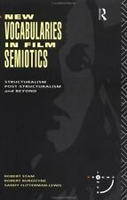 New Vocabularies in Film Semiotics: Structuralism, Poststructuralism and Beyond