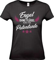 Lady T-Shirt, Engel ohne Flügel nennt man Patentante, Familie