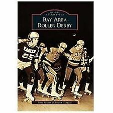 Images of America Ser.: Bay Area Roller Derby by Keith Coppage and Jerry...