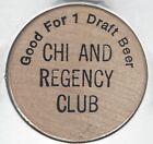 CHI AND REGENCY CLUB, Good for 1 Draft Beer, Bar Token, Indian Wooden Nickel