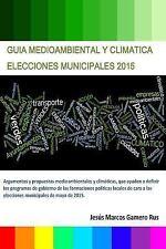 Guia Medioambiental y Climatica Elecciones Municipales 2015 by Jesus Gamero...