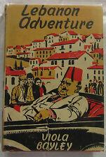 Lebanon Adventure Viola Bayley 1st Ed Hardcover DJ 1955 Girls Adventure  SCARCE