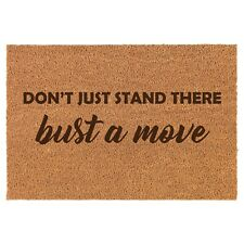 Coir Door Mat Entry Doormat Funny Don't Just Stand There Bust A Move