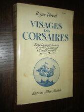 VISAGES DE CORSAIRES - Surcouf, Jean Bart... - Roger Vercel 1943