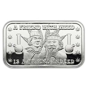 A Friend With Weed is A Friend Indeed 1 oz .999 Fine Silver Art Bar Castronomics