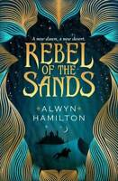 Rebel of the Sands (Rebel of the Sands Trilogy 1, Hamilton, Alwyn, New
