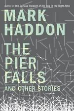 The Pier Falls and Other Stories by Mark Haddon (2016, Hardcover)