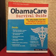 ObamaCare Survival Guide : The Affordable Care Act and What it Means for You and