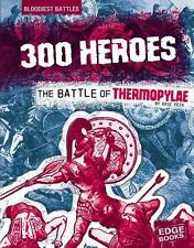300 Heroes: The Battle of Thermopylae (Bloodiest Battles)-ExLibrary