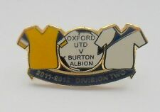 OXFORD UNITED v BURTON ALBION 2011-12 SEASON METAL FOOTBALL PIN BADGE
