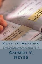 Keys To Meaning: What Teachers And Tutors Can Do To Improve Reading Comprehen...