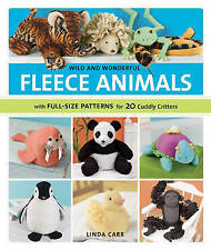 Wild and Wonderful Fleece Animals: 20 Projects with Ful - Paperback NEW Carr, Li
