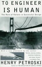 To Engineer Is Human: The Role of Failure in Successful Design by Henry Petroski