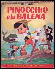 PINOCCHIO E LA BALENA WALT DISNEY MONDADORI UN PICCOLO LIBRO D' ORO 1963 1° ED.