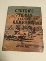 Custer's 7th Cav and the Campaign of 1873 Lawrence A Frost 1985 Upton & Sons