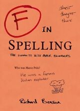 F in Spelling: The Funniest Test Paper Blunders (F in Exams), Benson, Richard ,