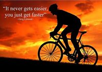 CYCLING INSPIRATIONAL MOTIVATIONAL POSTER PRINT PICTURE IT NEVER GETS EASIER