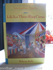 ~*Life Is a Three-Ring Circus*~Grace Chapel Inn Tales - HC Book by Rebecca Kelly