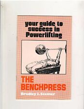 Your Guide To Success In Powerlifting The Benchpress  Bradley J. Steiner