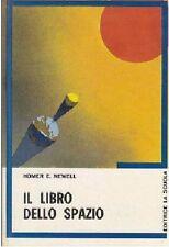 IL LIBRO DELLO SPAZIO di Homer E Newell - Editrice la scuola 1972 ILLUSTRATO