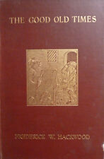 GOOD OLD TIMES ROMANCE OF HUMBLE LIFE IN ENGLAND MEDIEVAL HISTORY ILLUSTRATED