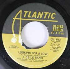 Rock 45 J. Geils Band - Looking For A Love / Give It To Me On Atlantic