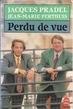 JACQUES PRADEL/JEAN-MARIE PERTHUIS PERDU DE VIE