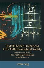 Rudolf Steiner's Intentions for the Anthroposophical Society, .., Selg, Peter, V