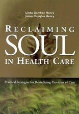 Reclaiming Soul in Health Care: Practical Strategies for Revitalizing Providers