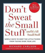 Don't Sweat the Small Stuff . . . and It's All Small Stuff: Simple Ways to Keep