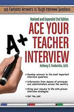 Ace Your Teacher Interview: 149 Fantastic Answers to Tough Interview Questions R