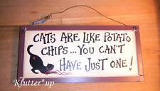 "PICTURE PLACK SIGN PRIM PRIMATIVE COUNTRY ""Cats are like potato chips...."""