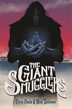THE GIANT SMUGGLERS - PAULS, CHRIS/ SOLOMON, MATT - NEW HARDCOVER BOOK