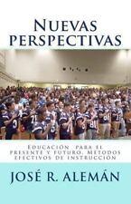 Nuevas Perspectivas : Educación para el Presente y Futuro. Métodos Efectivos...