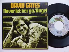 DAVID GATES Never let her go / Angel 12168 Discotheque RTL