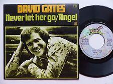 DAVID GATES Never let her go / Angel 12168 RRR