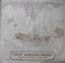 CAP'N HAWKINS' CHOICE… SONGS FROM THE MAINE SCHOONERFOLK lp