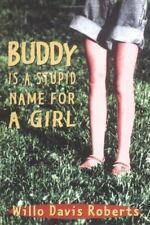 Buddy Is a Stupid Name for a Girl-ExLibrary