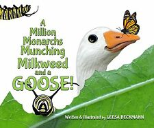 A MILLION MONARCHS MUNCHING MILKWEED and a GOOSE! Monarch Butterfly Life Cycle