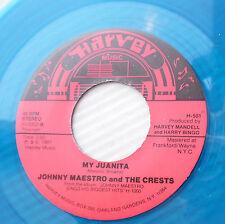 JOHNNY MAESTRO & CRESTS blueVinyl doowop 45 MY JUANITA 16 CANDLES NearMINT