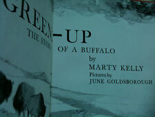 GREEN-UP: THE STORY OF A BUFFALO: Marty Kelly vintage American Heritage book