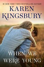 When We Were Young a Novel by Karen Kingsbury 9781501170027  