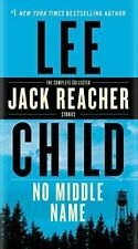 Jack Reacher Ser.: No Middle Name : The Complete Collected Jack Reacher Short Stories by Lee Child (2018, US-Tall Rack Paperback)