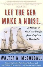 Let the Sea Make a Noise by Walter A. McDougall - 2004