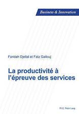 La productivité à l'épreuve des services (Business and Innovation) (French Editi