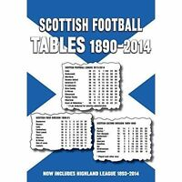 Scottish Football Tables 1890-2014 by Soccer Books Ltd (Paperback, 2014)