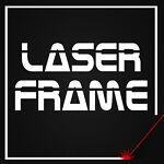 Laser Frame