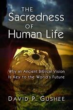 The Sacredness of Human Life: Why an Ancient Biblical Vision Is Key to-ExLibrary