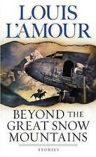 NEW Beyond the Great Snow Mountains: Stories by Louis L'Amour